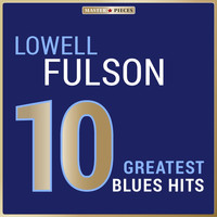 Lowell Fulson - Masterpieces Presents Lowell Fulson: 10 Greatest Blues Hits