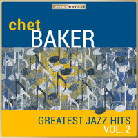 Chet Baker - Masterpieces presents Chet Baker - Greatest Jazz Hits, Vol 2