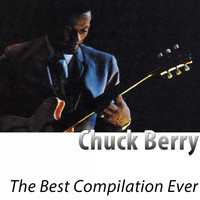Chuck Berry - The Best Compilation Ever