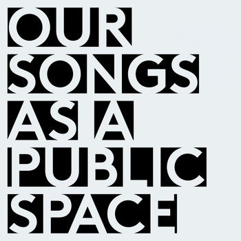 Kunz - Our Songs as a Public Space