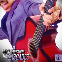 The Cascades - Oldie Generation: The Cascades