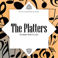 The Platters - No Matter What You Are