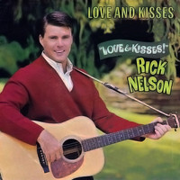 Ricky Nelson - Love and Kisses