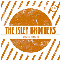The Isley Brothers - What'cha Gonna Do