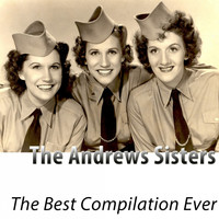 The Andrews Sisters - The Best Compilation Ever