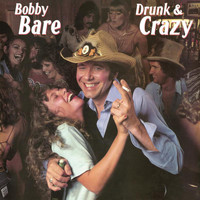 Bobby Bare - Drunk & Crazy