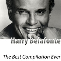 Harry Belafonte - The Best Compilation Ever
