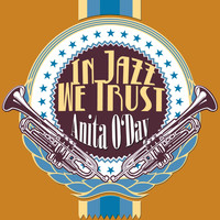 Anita O'Day - In Jazz We Trust