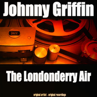Johnny Griffin - The Londonderry Air