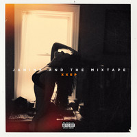 Janine And The Mixtape - XXEP (Explicit)
