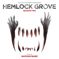 Nathan Barr - Hemlock Grove: Season Two (Music From The Nexflix Original Series)