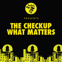 The Checkup - What Matters