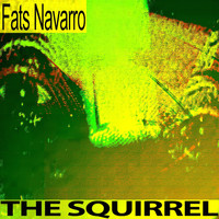 Fats Navarro - The Squirrel