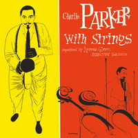 Charlie Parker - Charlie Parker With Strings (Deluxe Edition)
