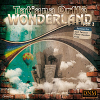 Tatjana Orffe - Wonderland Part 2
