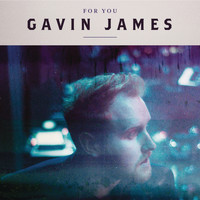 Gavin James - For You