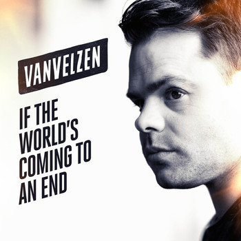 VanVelzen - If The World's Coming To An End