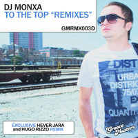Dj Monxa - To the Top Remixes