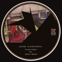 Igor Kostoski - Tales from My Craft Room