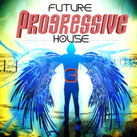 Jordan Rivera - Future Progressive House, Vol. 3
