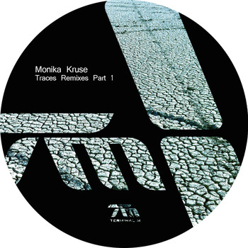 Monika Kruse - Traces Remixes, Pt. 1