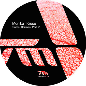 Monika Kruse - Traces Remixes, Pt. 2