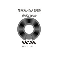 Aleksandar Grum - Things to Do