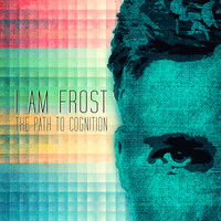 I am Frost - The Path to Cognition