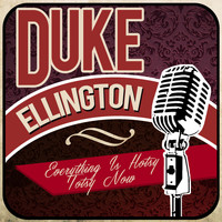 Duke Ellington - Everything Is Hotsy Totsy Now