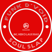 Funk D'Void - Soul Slap (Inc Heiko Laux Remix)