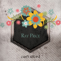 Ray Price - Can't Afford