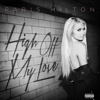 Paris Hilton - High Off My Love (Explicit)