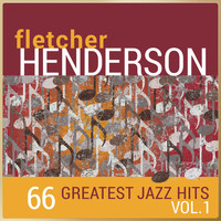 Fletcher Henderson - Fletcher Henderson - 66 Greatest Jazz Hits, Vol. 1