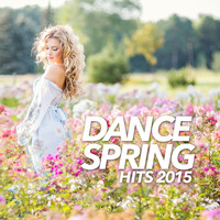Various Artists - Dance Spring Hits 2015