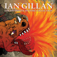 Ian Gillan - The Definitive Spitfire Collection