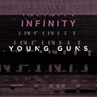 Young Guns - Infinity