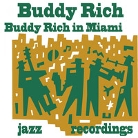 Buddy Rich - Buddy Rich in Miami