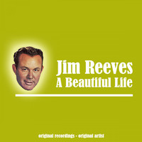 Jim Reeves - A Beautiful Life
