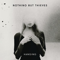 Nothing But Thieves - Hanging