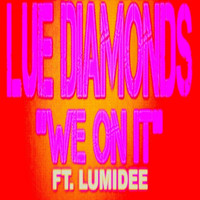 Lumidee - We on It (Remix) [feat. Lumidee]