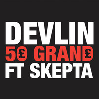 Devlin - 50 Grand (Explicit)