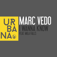 Marc Vedo - I Wanna Know