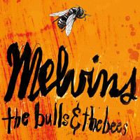 Melvins - The Bulls & the Bees / Electroretard