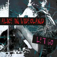 Alice In Videoland - Let Go