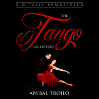ANIBAL TROILO - The Tango Collection
