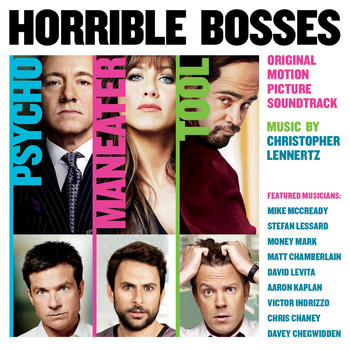 Christopher Lennertz - Horrible Bosses: Original Motion Picture Soundtrack