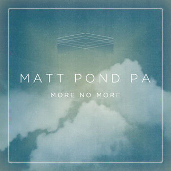 Matt Pond PA - More No More