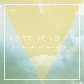 Matt Pond PA - The State of Gold, Pt. 2