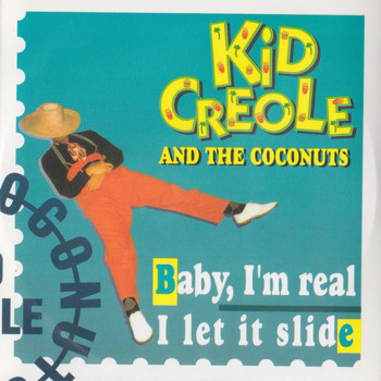 Kid Creole And The Coconuts - Baby, I'm Real