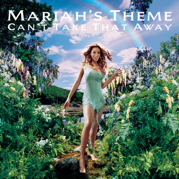 Mariah Carey - Can't Take That Away (Mariah's Theme)